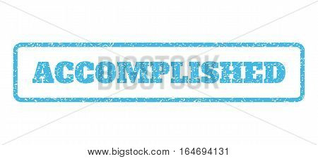 Light Blue rubber seal stamp with Accomplished text. Vector caption inside rounded rectangular banner. Grunge design and dust texture for watermark labels. Horisontal emblem on a white background.