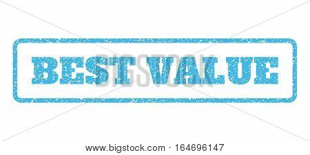 Light Blue rubber seal stamp with Best Value text. Vector message inside rounded rectangular banner. Grunge design and unclean texture for watermark labels. Horisontal sign on a white background.