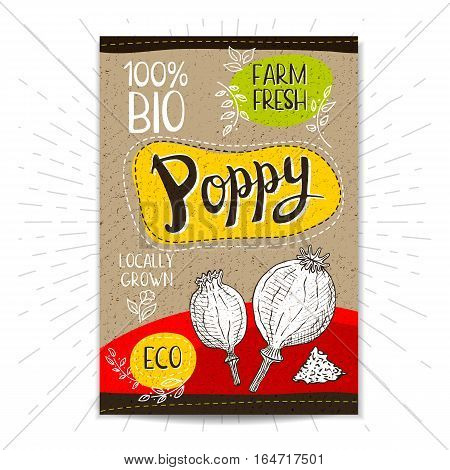 Colorful label in sketch style, food, spices, cardboard, textured background. Poppy heads Bio, eco, farm, fresh locally grown Hand drawn vector illustration