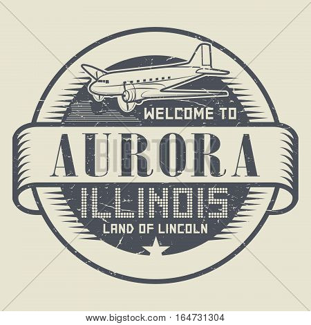 Grunge rubber stamp or tag with text Welcome to Aurora Illinois vector illustration