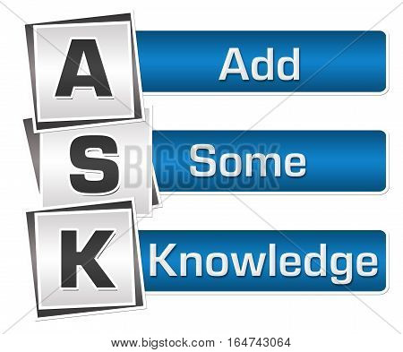 ASK - add some knowledge text alphabets written over blue grey background.