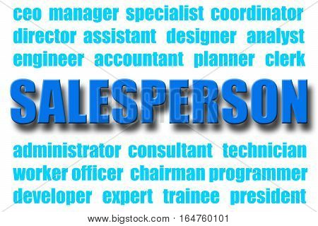 Sales concept. with jobs titles. Salesperson with much bigger font than others.