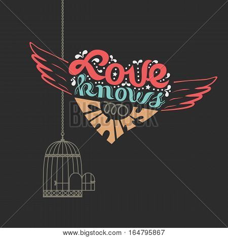 Romantic love sign. Inspiration quote in heart with wings flying out of cage. Freehand drawn fancy cartoon typography. Vector vintage handwriting saying Valentine day symbol, weeding banner background