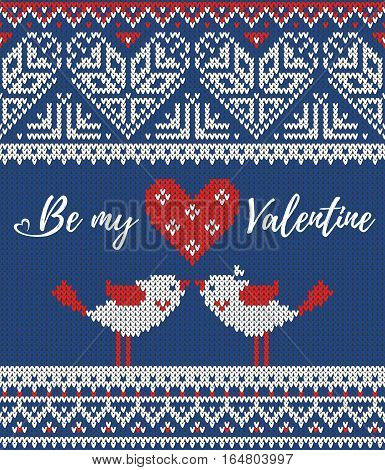 Seamless pattern on the theme of holiday Valentine's Day with an image of the Norwegian and fairisle patterns. Heart, birds in a kiss, sign Be my Valentine on a blue background. Wool knitted texture. Vector Illustration