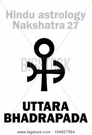 Astrology Alphabet: Hindu nakshatra UTTARA BHADRAPADA (Lunar station No.27). Hieroglyphics character sign (single symbol).