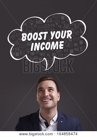 Business, Technology, Internet And Marketing. Young Businessman Thinking About: Boost Your Income