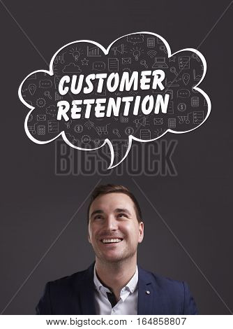 Business, Technology, Internet And Marketing. Young Businessman Thinking About: Customer Retention
