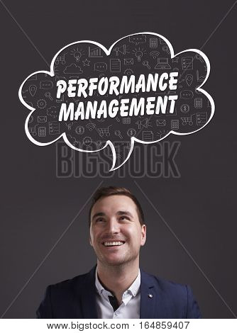Business, Technology, Internet And Marketing. Young Businessman Thinking About: Performance Manageme