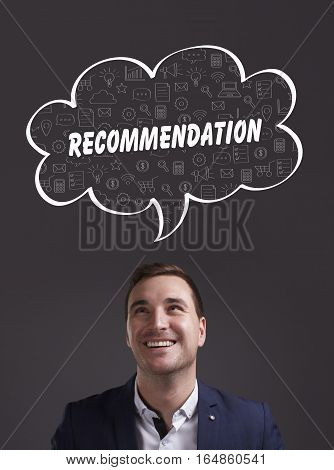 Business, Technology, Internet And Marketing. Young Businessman Thinking About: Recommendation