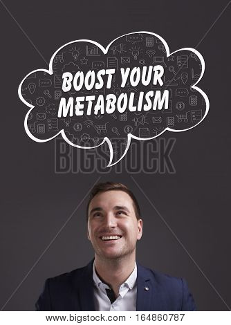 Business, Technology, Internet And Marketing. Young Businessman Thinking About: Boost Your Metabolis
