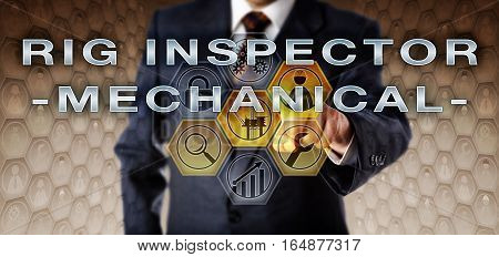 Recruiter in blue business suit is pressing RIG INSPECTOR - MECHANICAL on an interactive virtual control screen. Oil and gas industry job concept for a technical role recommending improvements.