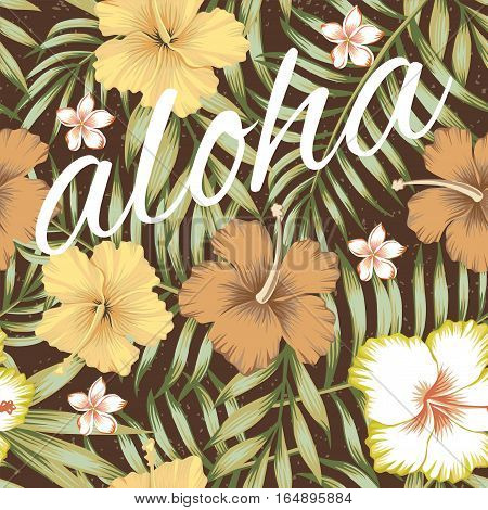 Seamless composition of tropical leaves flowers of hibiscus and frangipani in a retro style on a brown background. Wallpaper vector illustration of aloha slogan