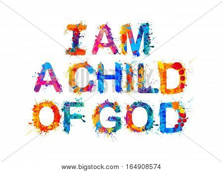 I am a child of God. Vector splash paint