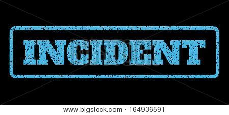 Light Blue rubber seal stamp with Incident text. Vector tag inside rounded rectangular shape. Grunge design and scratched texture for watermark labels. Horisontal emblem on a black background.