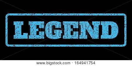 Light Blue rubber seal stamp with Legend text. Vector tag inside rounded rectangular banner. Grunge design and unclean texture for watermark labels. Horisontal sticker on a black background.
