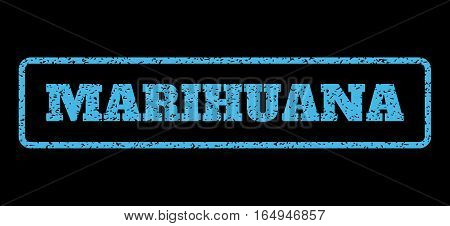 Light Blue rubber seal stamp with Marihuana text. Vector message inside rounded rectangular banner. Grunge design and dust texture for watermark labels. Horisontal sign on a black background.