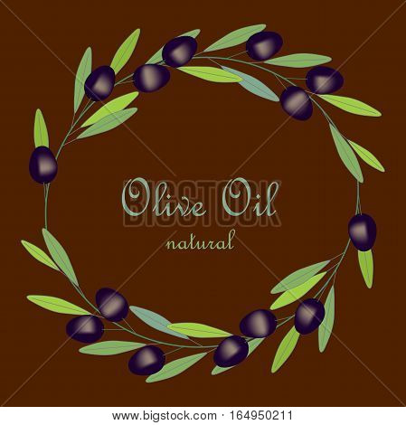 Olive Oil label, olive branch wreath with green leafs and black fruits on brown, stock vector illustration