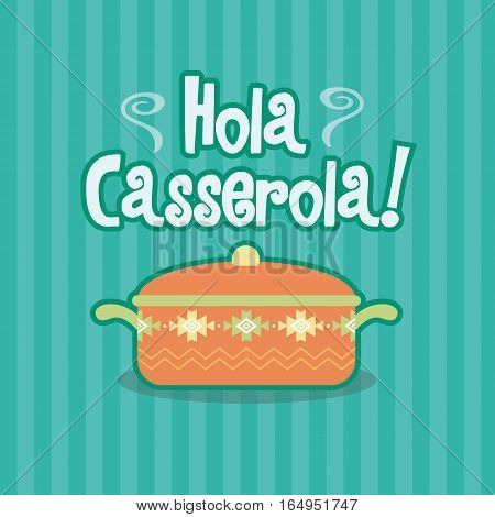 Hola Casserola Spanish Meal Dish Food Illustration