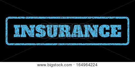 Light Blue rubber seal stamp with Insurance text. Vector tag inside rounded rectangular banner. Grunge design and scratched texture for watermark labels. Horisontal sign on a black background.