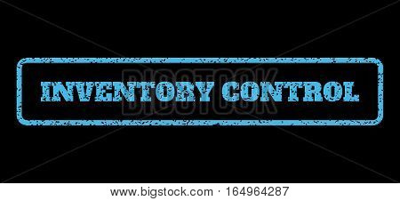 Light Blue rubber seal stamp with Inventory Control text. Vector message inside rounded rectangular banner. Grunge design and scratched texture for watermark labels.