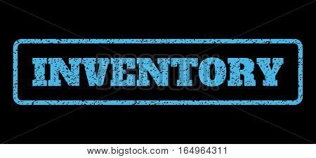 Light Blue rubber seal stamp with Inventory text. Vector tag inside rounded rectangular banner. Grunge design and dust texture for watermark labels. Horisontal sticker on a black background.