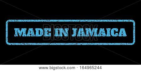 Light Blue rubber seal stamp with Made In Jamaica text. Vector tag inside rounded rectangular shape. Grunge design and dirty texture for watermark labels. Horisontal sticker on a black background.
