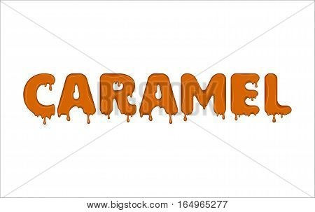 Vector word made of flowing caramel. Letters with blots, splash and smudges. Glossy typeface. Text of sweet orange liquid drops isolated on white background.