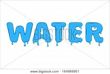 Vector word made of flowing water. Letters with blots, drops, splashes and blobs. Glossy typeface. Text of blue liquid drops isolated on white background.