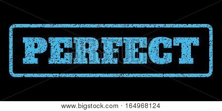 Light Blue rubber seal stamp with Perfect text. Vector tag inside rounded rectangular banner. Grunge design and dirty texture for watermark labels. Horisontal sign on a black background.