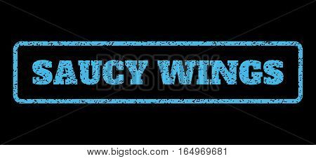 Light Blue rubber seal stamp with Saucy Wings text. Vector message inside rounded rectangular frame. Grunge design and dust texture for watermark labels. Horisontal sticker on a black background.