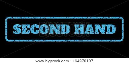 Light Blue rubber seal stamp with Second Hand text. Vector tag inside rounded rectangular frame. Grunge design and dirty texture for watermark labels. Horisontal sign on a black background.