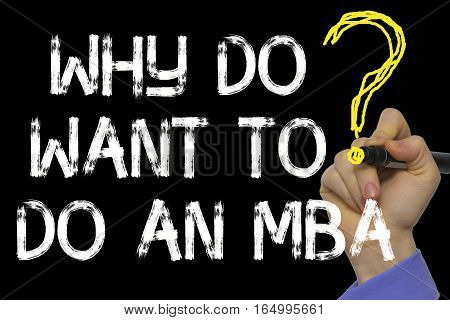 Hand Writing The Text: Why Do Want To Do An Mba