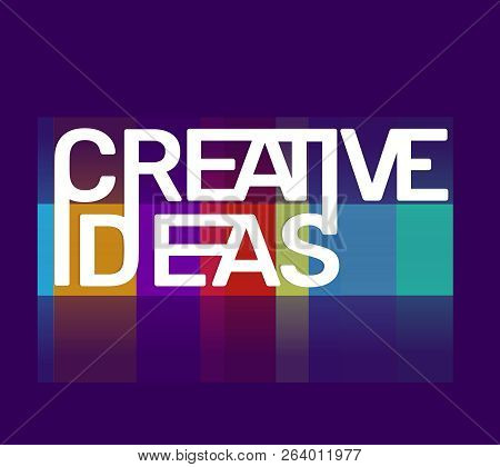 Vector Creativity Illustration Of Creative Ideas Business Word Lettering Typography On Dark Backgrou
