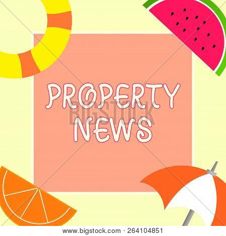 Handwriting Text Property News. Concept Meaning Involves The Sale And Lease Of Property For Business