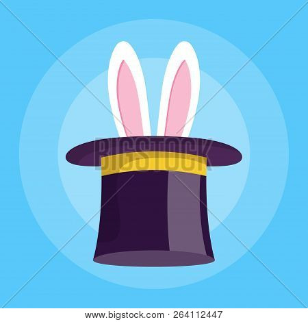 Easter Bunny Ears Protrude In Illusionist Hat. Magic Hat With Rabbit. Vector Illustration