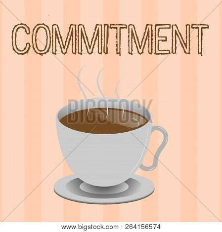 Text sign showing Commitment. Conceptual photo Quality of being dedicated to cause activity Engagement poster