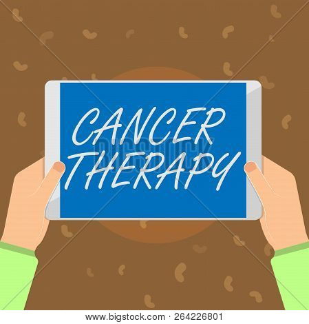 Conceptual Hand Writing Showing Cancer Therapy. Business Photo Text Treatment Of Cancer In A Patient