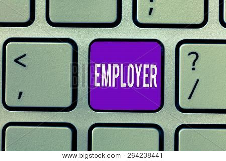 Conceptual Hand Writing Showing Employer. Business Photo Text Demonstrating Or Organization That Emp