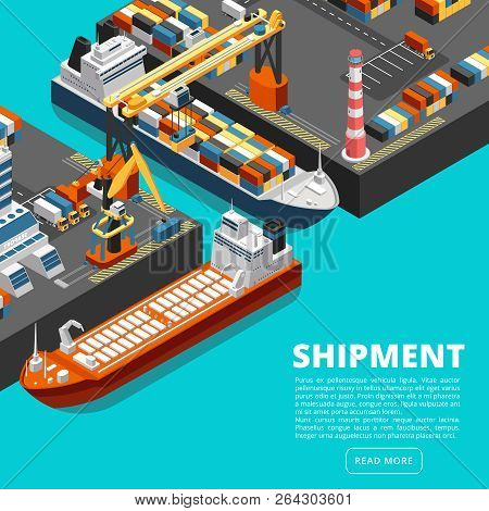 Isometric 3d Seaport Terminal With Cargo Ships, Cranes And Containers. Shipping Industry Vector Conc