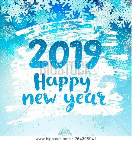 Happy 2019 New Year Holidays Geeting Card With Snowflakes On Iced And Frosted Window. Wishing Happy