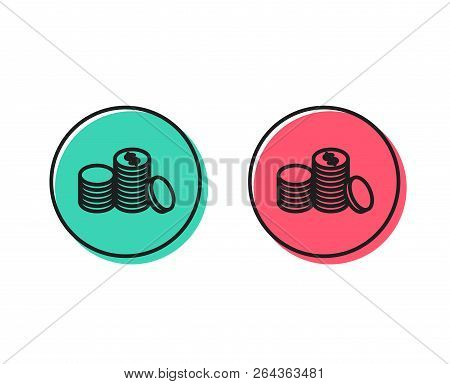 Coins Money Line Icon. Banking Currency Sign. Cash Symbol. Positive And Negative Circle Buttons Conc