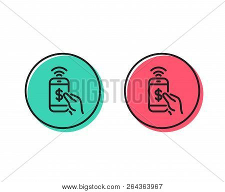 Phone Payment Line Icon. Dollar Pay Sign. Finance Symbol. Positive And Negative Circle Buttons Conce