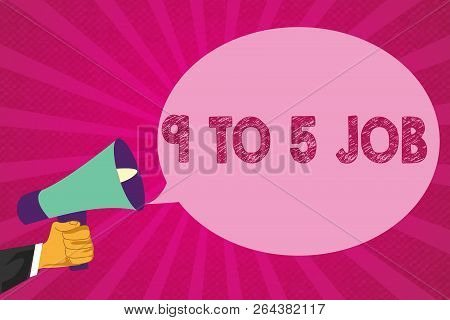 Text Sign Showing 9 To 5 Job. Conceptual Photo Work Time Schedule Daily Routine Classic Traditional