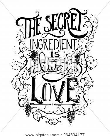 Hand Drawn Lettering. The Secret Ingredient Is Always Love. Typography Poster With Hand Drawn Elemen
