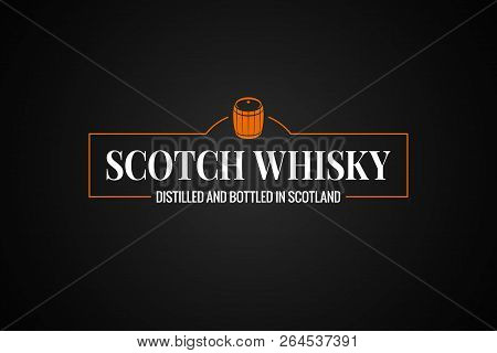 Scotch Whisky Banner. Whiskey Barrel Sign On Black Background
