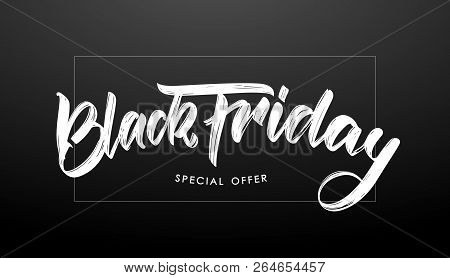 Vector Illustration: Handwritten Modern Brush Type Calligraphic Lettering Of Black Friday In Frame O