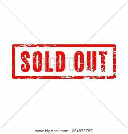 Sold Out Red Square Grunge Textured Rubber Stamp Seal. Out Of Stock Sign.