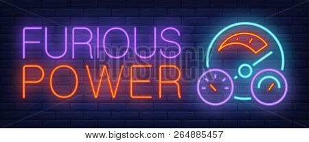 Furious Power Neon Sign. Car Dashboard On Brick Background. Car Shop, Autocross, Car Dealership. Nig