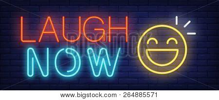 Laugh Now Neon Sign. Happy Emoji On Brick Background. Happiness, Joke, Humor. Night Bright Advertise