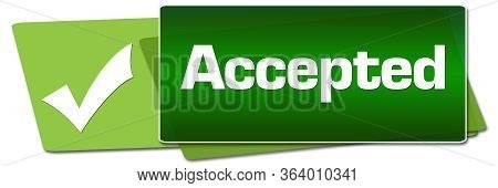 Accepted Text Written Over Green Horizontal Background.